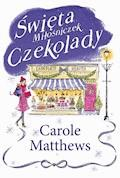 Święta Miłośniczek Czekolady - Carole Matthews - ebook
