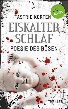 EISKALTER SCHLAF: Poesie des Bösen - Astrid Korten - E-Book