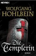 Die Templerin - Wolfgang Hohlbein - E-Book