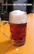 Die Poesie des Biers - Jürgen Roth - E-Book