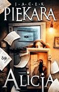 Alicja - Jacek Piekara - ebook