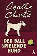 Der Ball spielende Hund - Agatha Christie - E-Book