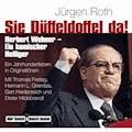 Sie Düffeldoffel da! Herbert Wehner - Ein komischer Heiliger - Jürgen Roth - Hörbüch
