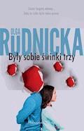 Były sobie świnki trzy - Olga Rudnicka - ebook