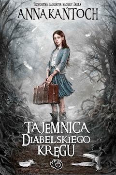 Tajemnica diabelskiego kręgu - Anna Kańtoch - ebook