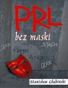 PRL bez maski - Stanisław Głąbiński - ebook