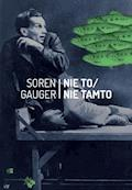 Nie to / nie tamto - Soren Gauger - ebook