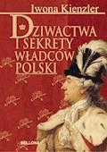 Dziwactwa i sekrety władców Polski - Iwona Kienzler - ebook