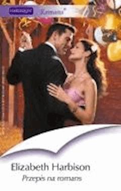 Przepis na romans  - Elizabeth Harbison - ebook