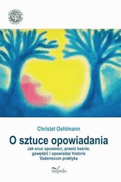 O sztuce opowiadania - Christel Oehlmann - ebook