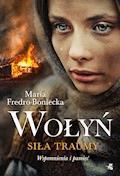 Wołyń. Siła traumy - Maria Fredro-Boniecka - ebook