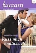 Küss mich endlich, Boss - Maureen Child - E-Book