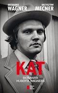 Kat. Biografia Huberta Wagnera - Grzegorz Wagner, Krzysztof Mecner - ebook