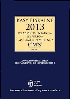 Kasy fiskalne 2013 r. wraz z komentarzem ekspertów CMS Cameron McKenna - Bogdan Świąder - ebook