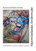 Opowiadania świrowate - Krzysztof Kris Cedro - ebook