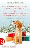 Ein Weihnachtshund für alle Fälle & Vier Pfoten und das Weihnachtsglück - Petra Schier - E-Book