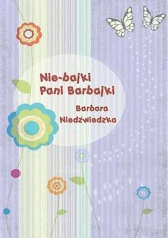 Nie-bajki pani Barbajki - Barbara Niedźwiedzka - ebook