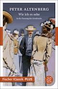 Wie ich es sehe - Peter Altenberg - E-Book
