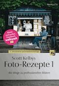 Scott Kelbys Foto-Rezepte 1 - Scott Kelby - E-Book