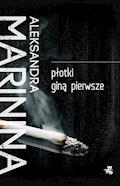 Płotki giną pierwsze - Aleksandra Marinina - ebook + audiobook