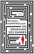 Die Erziehung des Mannes - Michael Kumpfmüller - E-Book