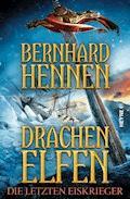 Drachenelfen - Die letzten Eiskrieger - Bernhard Hennen - E-Book