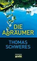 Die Abräumer - Thomas Schweres - E-Book