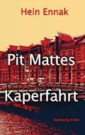 Pit Mattes - Kaperfahrt - Hein Ennak - E-Book