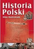 HISTORIA POLSKI. Atlas ilustrowany  - Sławomir Mierzwa - ebook