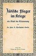 Jüdische Flieger im Kriege, ein Blatt der Erinnerung - Theilhaber, Felix A. (Felix Aaron) - E-Book