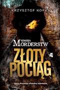 Komisja Morderstw. Złoty Pociąg - Krzysztof Kopka - ebook