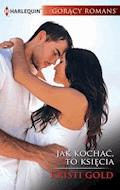 Jak kochać, to księcia - Kristi Gold - ebook