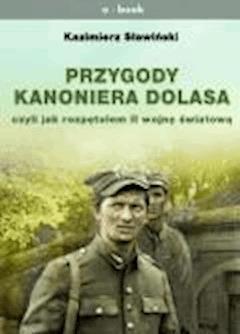 Przygody Kanoniera Dolasa - Kazimierz Sławiński - ebook