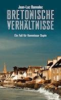 Bretonische Verhältnisse - Jean-Luc Bannalec - E-Book + Hörbüch