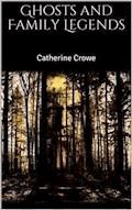 Ghosts and Family Legends - Catherine Crowe - E-Book