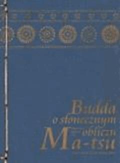 Budda o słonecznym obliczu - mistrz zen Ma-tsu - ebook