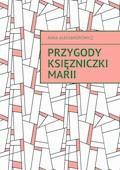 Przygody księzniczki Marii - Anna Aleksandrowicz - ebook