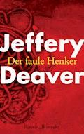 Der faule Henker - Jeffery Deaver - E-Book