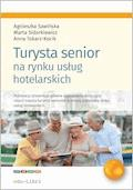 Turysta senior na rynku usług hotelarskich - Agnieszka Sawińska, Marta Sidorkiewicz, Anna Tokarz-Kocik - ebook