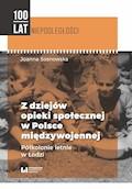 Z dziejów opieki społecznej w Polsce międzywojennej. Półkolonie letnie w Łodzi - Joanna Sosnowska - ebook