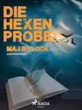 Die Hexenprobe - Maj Bylock - E-Book