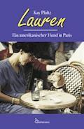 Lauren – Ein amerikanischer Hund in Paris - Kay Pfaltz - E-Book