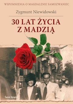30 lat życia z Madzią - Zygmunt Niewidowski - ebook