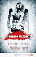 Horror Factory - Unheilige Nacht - Timothy Stahl - E-Book