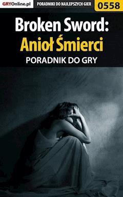 "Broken Sword: Anioł Śmierci - poradnik do gry - Karolina ""Krooliq"" Talaga - ebook"