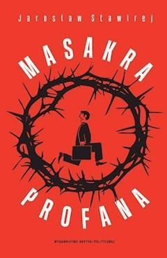 Masakra profana - Jarosław Stawirej - ebook