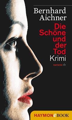 Die Schöne und der Tod - Bernhard Aichner - E-Book