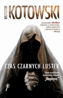 Czas czarnych luster - Krzysztof Kotowski - ebook