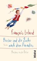 Hector und die Suche nach dem Paradies - François Lelord - E-Book