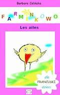 Farminkowo. Les ailes (Francuski dla dzieci) - Barbara Celińska - ebook